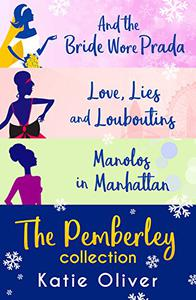 Christmas At Pemberley: And the Bride Wore Prada (Marrying Mr Darcy) / Love, Lies and Louboutins (Marrying Mr Darcy) / Manolos in Manhattan
