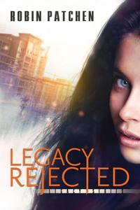 Legacy Rejected (Legacy Series, #1)