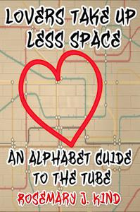 Lovers take up less space - An alphabet guide to the London Underground