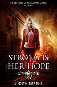 Strong Is Her Hope: An Urban Fantasy Action Adventure