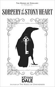 Sorcery of the Stony Heart: A Novella