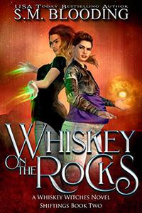 Whiskey on the Rocks: Whiskey Witches Supernatural Thriller