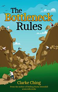 The Bottleneck Rules: How to Get More Done