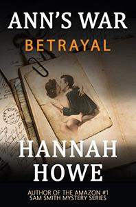 Betrayal: An Ann's War Mystery