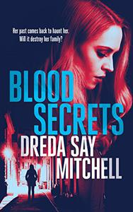 Blood Secrets: A gripping crime thriller with killer twists