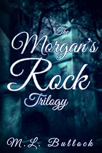 The Morgan's Rock Trilogy: The Haunting of Joanna Storm, The Hall of Shadows, The Ghost of Joanna Storm