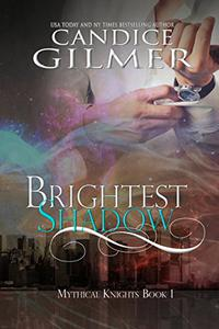 Brightest Shadow: A Mythical Knights Shifter Story