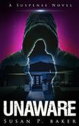 UNAWARE: A Suspense Novel