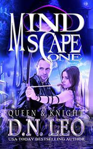 Queen & Knight - Mindscape Trilogy - Book 1