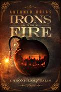 Irons in the Fire: Chronicles of Talis Book I