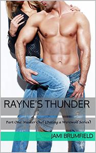 Rayne's Thunder (Part One): Master Chef