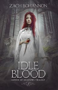 Idle Blood: Coven of Shadows Trilogy Book 1