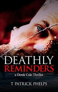 Deathly Reminders: a Derek Cole Mystery Thriller