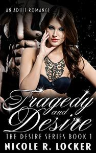Tragedy and Desire: An Adult Romance