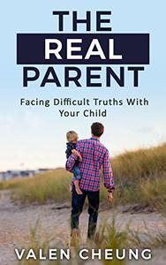 The Real Parent: Facing Difficult Truths With Your Child