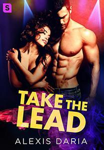 Take the Lead: A Dance Off Novel