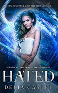 Hated: Goldilocks and The Three Dragons Trilogy Prequel