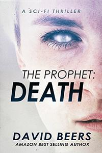 The Prophet: Death: A Sci-Fi Thriller