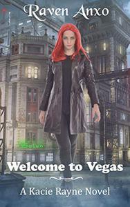 Welcome to Vegas: A Kacie Rayne Novel