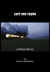 Lost and Found - a Ghost Story