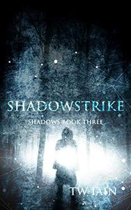 Shadowstrike: Shadows Book Three