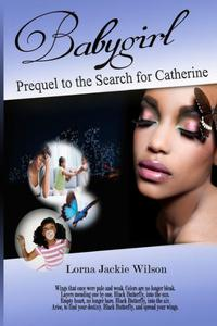 Babygirl: Prequel to the Search for Catherine