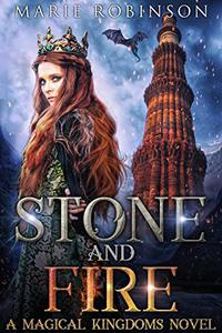 Stone and Fire: A Magical Kingdoms Novel