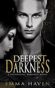 Deepest Darkness: A Suspenseful Romance Novel