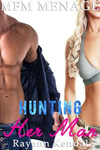 Hunting Her Man: Menage a Trois Hotwife