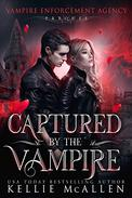 Captured by the Vampire: A Paranormal Romance