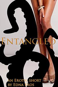Entangled: a Paranormal Tentacle-Monster Erotica