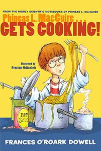 Phineas L. MacGuire . . . Gets Cooking!