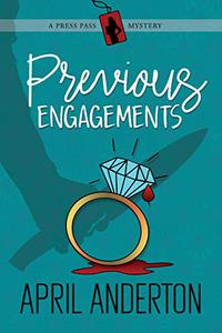 Previous Engagements: A Press Pass Mystery