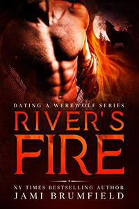 River's Fire: Werewolf Shifter Paranormal Romance Mystery Urban Fantasy Adventure