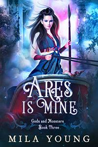 Ares Is Mine: Paranormal Romance, Reverse Harem