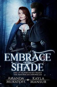 Embrace of the Shade: Part 1 in the Berylian Key Trilogy