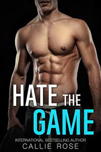 Hate the Game: An Enemies to Lovers Romance