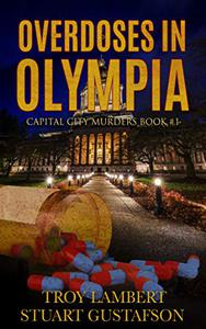 Overdoses in Olympia: Capital City Murders Book #1