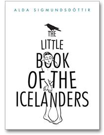 The Little Book of the Icelanders: 50 miniature essays on the quirks and foibles of the Icelandic people