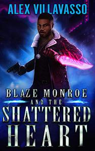 Blaze Monroe and the Shattered Heart: A Supernatural Thriller
