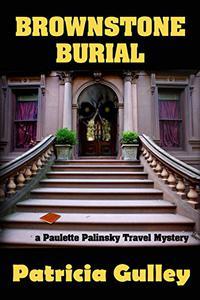 Brownstone Burial: A Paulette Palinsky Travel Mystery