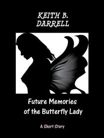 Future Memories of the Butterfly Lady