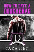 How to Date a Douchebag: The Failing Hours