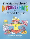 The Many-Colored Invisible Hats of Brenda-Louise