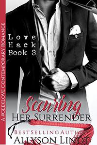 Securing Her Surrender: A #GeekLove Contemporary Romance