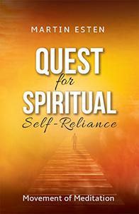 Quest for Spiritual Self-Reliance: Movement of Meditation