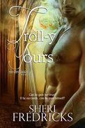 Troll-y Yours: A BBW Paranormal Fantasy Romance