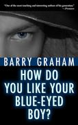How Do You Like Your Blue-Eyed Boy?