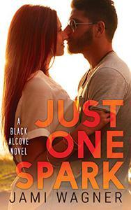 Just One Spark: A Black Alcove Novel