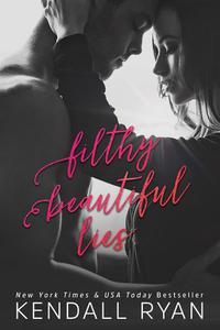 Filthy Beautiful Lies